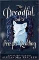 The Dreadful Tale of Prosper Redding - Alexandra Bracken