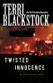 Twisted Innocence (Moonlighters Series) - Terri Blackstock