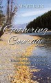 Gathering Courage: A Life Changing Journey Through Adoption, Adversity, and a Reading Disability - Ross McMullin