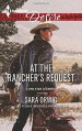 At the Rancher's Request (Lone Star Legends) - Sara Orwig