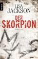 Der Skorpion: Thriller - Lisa Jackson