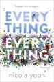 Everything, Everything by Yoon, Nicola (September 1, 2015) Hardcover - Nicola Yoon