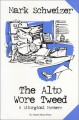 The Alto Wore Tweed (The Liturgical Mystery #1) - Mark Schweizer