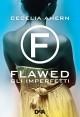 Flawed: Gli imperfetti - Cecelia Ahern