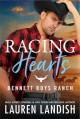 Racing Hearts (Bennett Boys Ranch #3) - Lauren Landish