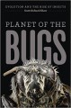 Planet of the Bugs: Evolution and the Rise of Insects - Scott Richard Shaw