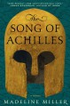 The Song of Achilles - Madeline Miller