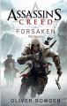 Assassin's Creed: Forsaken - Verlassen - Oliver Bowden