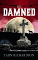 The Damned (The Darkest Hand Trilogy #1) - Tarn Richardson