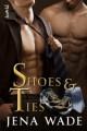 Shoes & Ties - Jena Wade