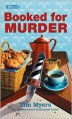 Booked for Murder - Tim Myers