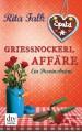 Grießnockerlaffäre: Ein Provinzkrimi - Rita Falk