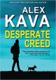Desperate Creed: (Book 5 Ryder Creed K-9 Mystery) - Alex Kava