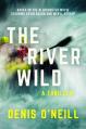 The River Wild: A Thriller - Denis O'Neill
