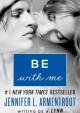 Be With Me - J. Lynn