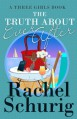 The Truth about Ever After - Rachel Schurig