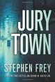 Jury Town - Stephen W. Frey