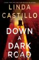 Down a Dark Road - Linda Castillo