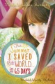 The Summer I Saved the World . . . in 65 Days - Michele Weber Hurwitz