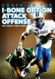 Coaching the I-Bone Option Attack Offense - Joey Lozano, James R. Smith, Coaches Choice