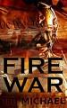 Fire War (Fire War Trilogy Book 1) - Michael T. Murray