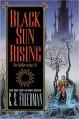 Black Sun Rising - C.S. Friedman