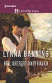 Her Sheriff Bodyguard (Harlequin Historical) - Lynna Banning
