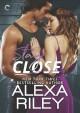 Stay Close - Alexa Riley