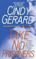Take No Prisoners - Cindy Gerard