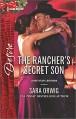 The Rancher's Secret Son (Lone Star Legends) - Sara Orwig