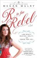 R Is for Rebel (...and Royalty, Relatives, Reality, and Running from Love...) - Megan Mulry