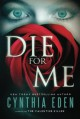 Die For Me: A Novel of the Valentine Killer - Cynthia Eden