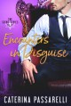 Encounters In Disguise (The Signs Series #2) - Caterina Passarelli
