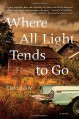 Where All Light Tends to Go - David Joy