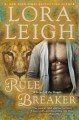 Rule Breaker: A Novel of the Breeds - Lora Leigh