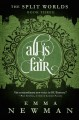 All is Fair: The Split Worlds - Book Three - Emma Newman