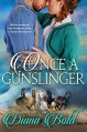 Once A Gunslinger - Diana Bold