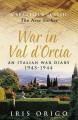 War in Val D'Orcia: An Italian War Diary, 1943-1944 - Iris Origo