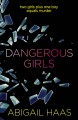 Dangerous Girls - Abigail Haas