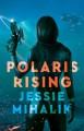 Polaris Rising (Consortium Rebellion #1) - Jessie Mihalik