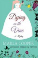 Dying on the Vine: A Mystery (Kelsey McKenna Destination Wedding Mysteries) - Marla Cooper
