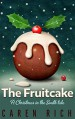 The Fruitcake: A Christmas in the South tale - Caren Rich