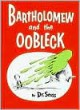 Bartholomew and the Oobleck - Dr. Seuss