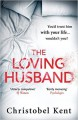 The Loving Husband - Christobel Kent