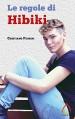 Le regole di Hibiki (Auto da fe) - Cristiano Pedrini