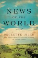 News of the World: A Novel - Paulette Jiles