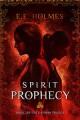 Spirit Prophecy - E.E. Holmes