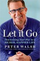 Let It Go Downsizing Your Way to a Richer, Happier Life - Peter Walsh