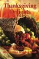 Thanksgiving Delights Cookbook - Karen Jean Matsko Hood