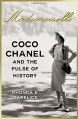 Mademoiselle: Coco Chanel and the Pulse of History - Rhonda Garelick